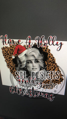 Have A Holly Dolly Christmas HTV Print