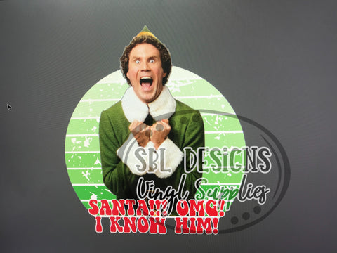 Elf Santa I Know Him HTV Print