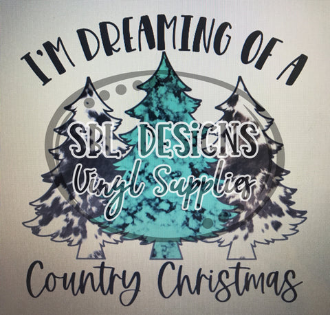 I'm Dreaming Of A Country Christmas Sublimation Transfer