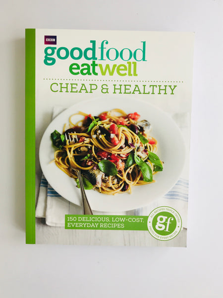 BBC Good Food Eat Well, Cheap & Healthy