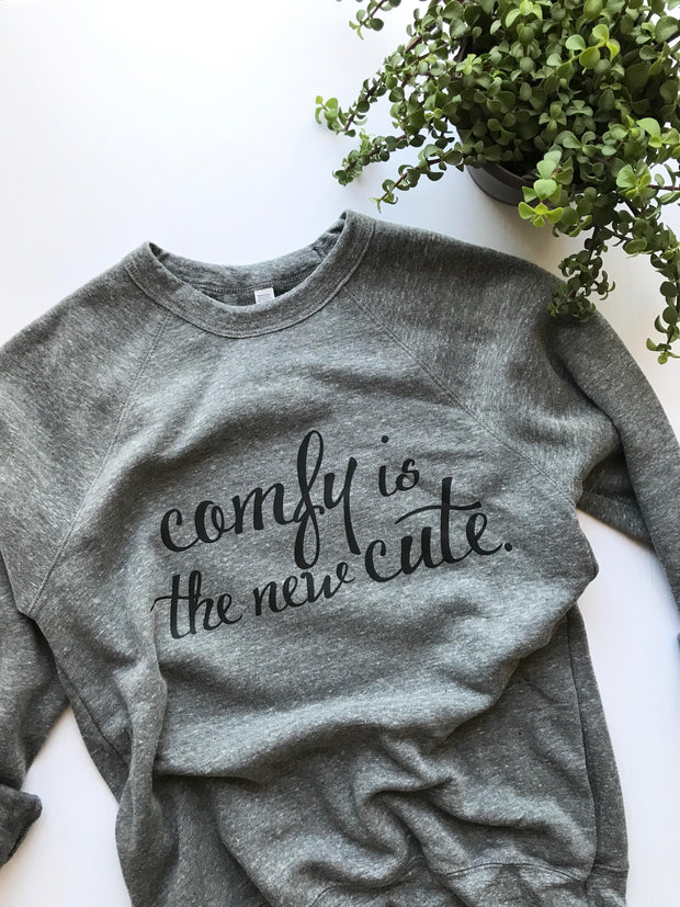 Comfy Is The New Cute Sweatshirt