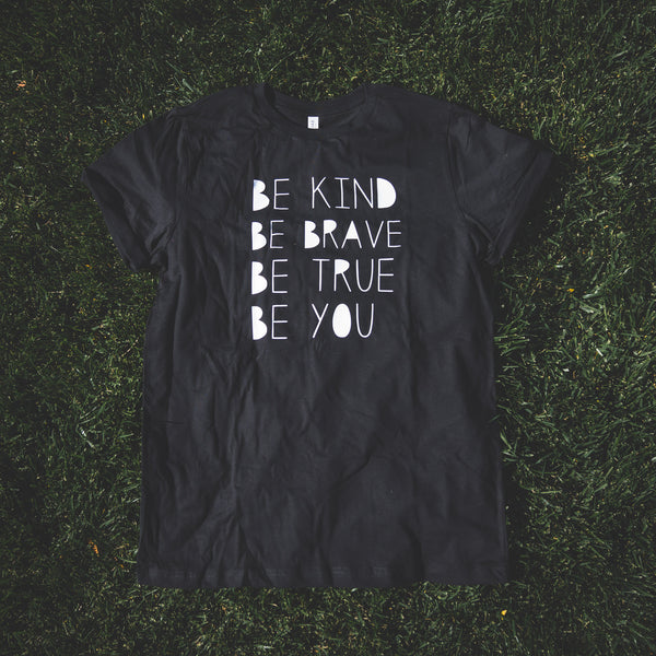 Be Kind Be Brave Be True Be You Unisex Tee