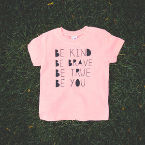 Be Kind Be Brave Be True Be You
