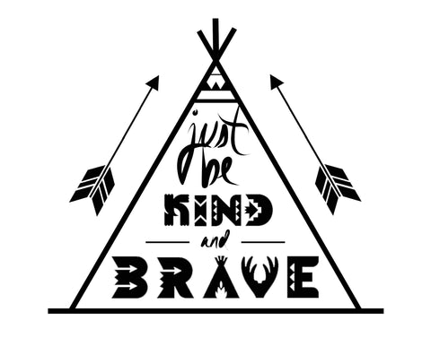 BE KIND AND BRAVE DESIGN