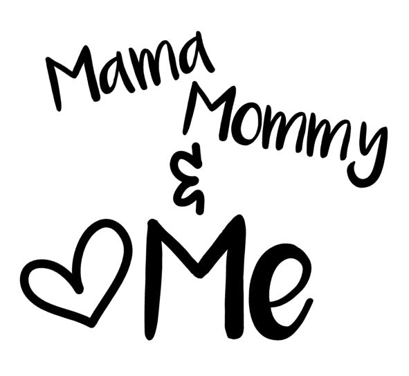 Mama, Mommy and Me