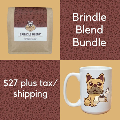 Brindle Blend Bundle - Frenchie Coffee Roasters