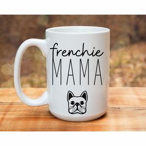 Frenchie Mama Mug - Frenchie Coffee Roasters