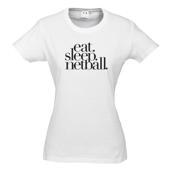 Eat Sleep Netball Tee Women