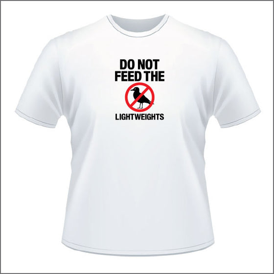 Don't Feed Lightweight - Unisex T Shirt