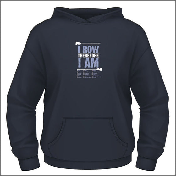 I Row Therefore I Am Ladies Hoodie