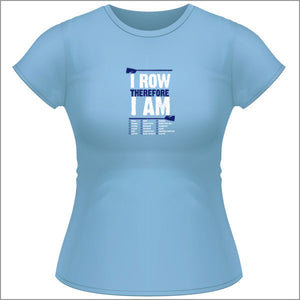 I Row Therefore I Am - Womens T Shirt