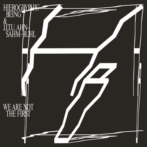 Hieroglyphic Being & J.I.T.U Ahn-Sahn-Buhl - We Are Not The First
