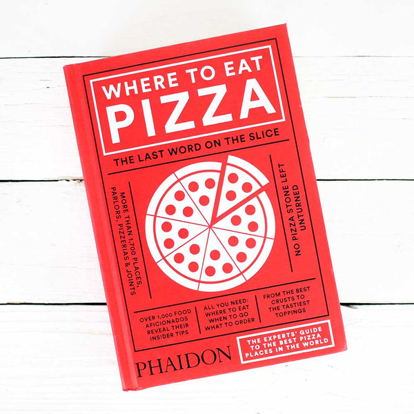 Phaidon Press Where To Eat Pizza