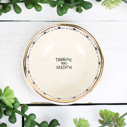 "Natural Life Giving Trinket Bowl ""Thankful & Grateful"""