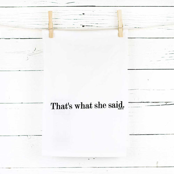 That's What She Said Tea Towel