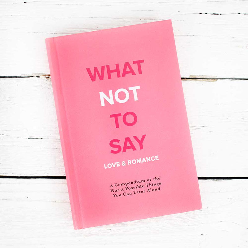 What Not To Say - Love & Romance
