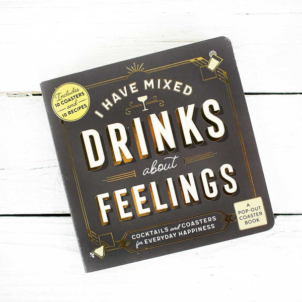 I Have Mixed Drinks About Feelings Coaster Book