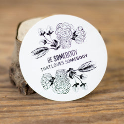 Be Somebody Sticker