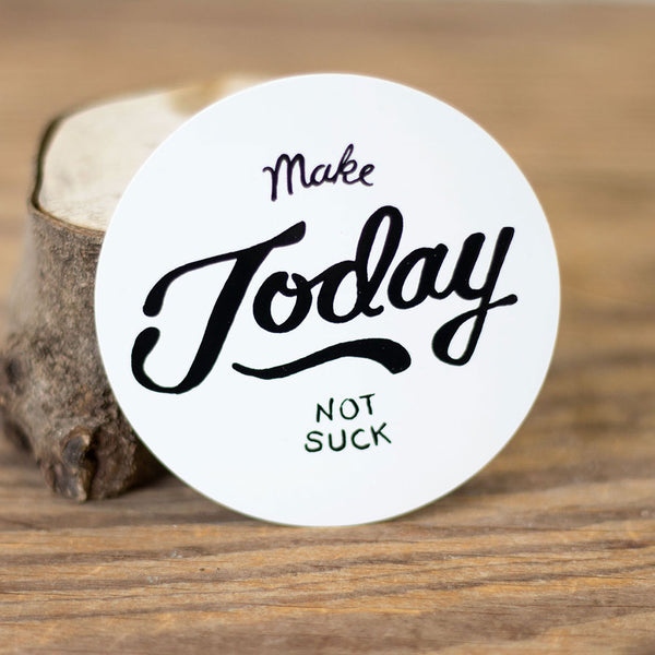 Make Today Sticker