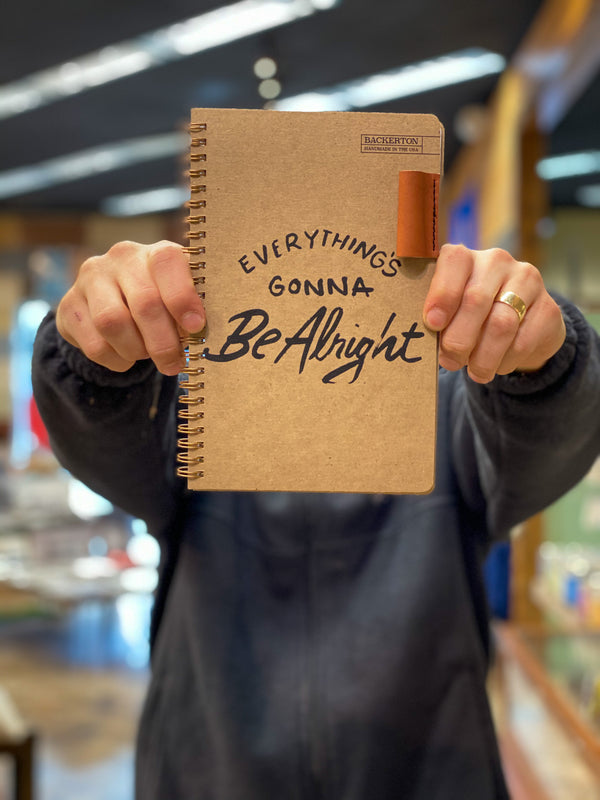 Backerton Everything's Gonna Be Alright Spiral Notebook