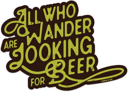 "Beer Is OK ""All Who Wander"" Sticker"