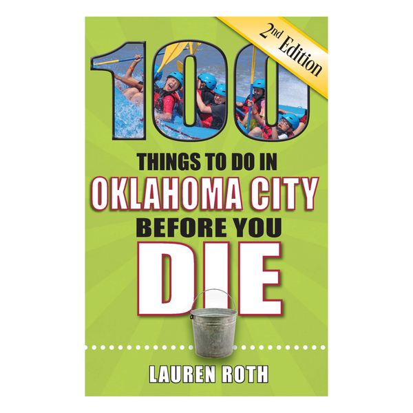 100 Things To Do In OKC Before You Die