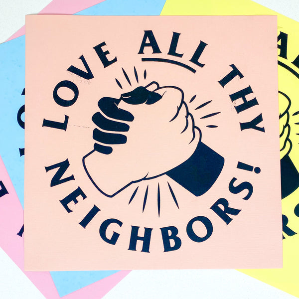 Love All Thy Neighbor Print