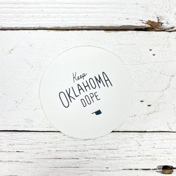 Keep Oklahoma Dope Sticker