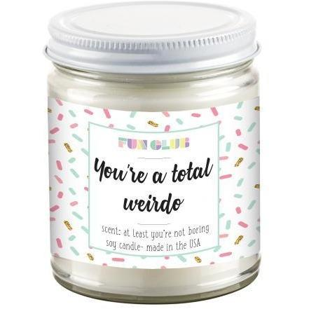 Fun Club You're A Total Weirdo Candle