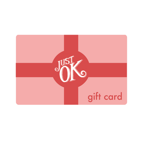 Shop Just OK Gift Card
