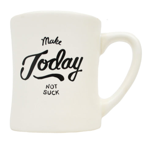 Make Today Not Suck Mug