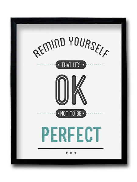 It's Ok Not To Be Perfect Framed Art
