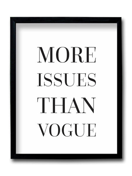 More Issues Than Vogue Framed Art