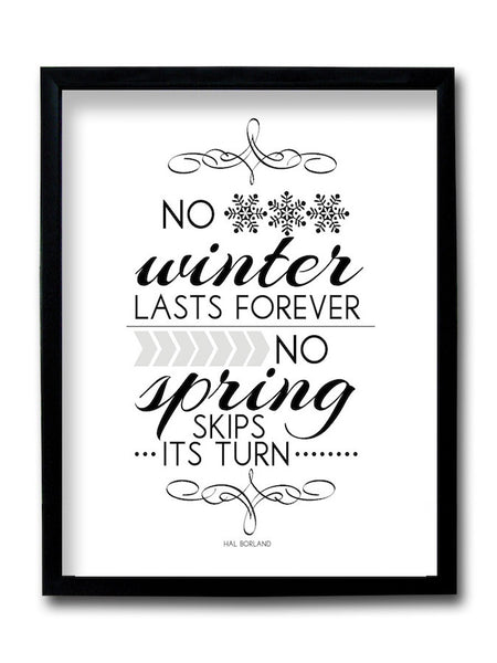 No Winter Lasts Forever Framed Art