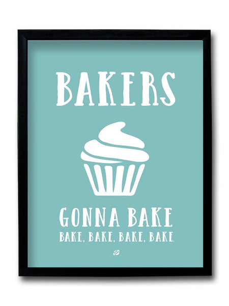 Bakers Gonna Bake Framed Art