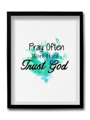 Pray Often Work Hard Framed Art