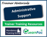 Administrative Support - Online Train the Trainer Course & Trainer Materials - The Mandatory Training Group UK -