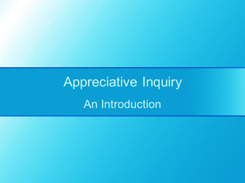 Appreciative Inquiry - Online Training Course - The Mandatory Training Group