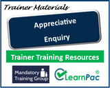Appreciative Inquiry - Online Train the Trainer Course & Trainer Materials - The Mandatory Training Group UK -