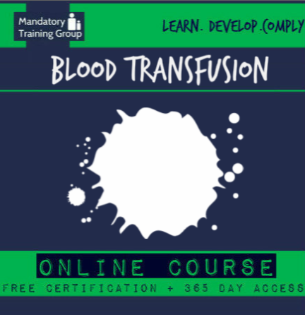 Blood Transfusion Training Course - Level 3 Online CPD Accredited Training Course - Skills for Health Aligned E-Learning Course - The Mandatory Training Group UK -