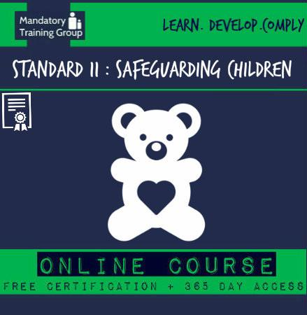 Care Certificate Standard 11 - Safeguarding Children Online Accredited Training Course for Health & Social Care Support Workers – Skills for Care Aligned - The Mandatory Training Group UK -