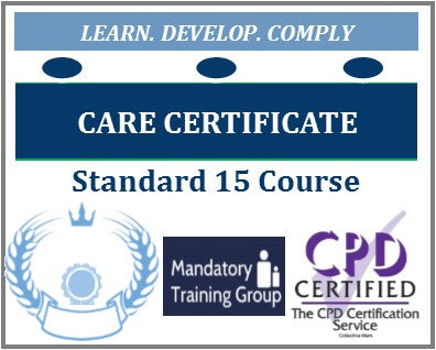 Care Certificate Standard 15 – FREE Online Care Certificate Training Course - The Mandatory Training Group UK -