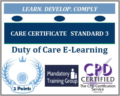 Care Certificate Standard 3 - Duty of Care Online Training Course – Skills for Care Aligned Course - The Mandatory Training Group UK -