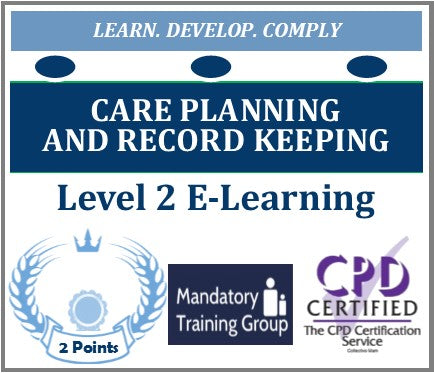 Care Planning and Record Keeping - Level 2 Online CPD Accredited Training Course - The Mandatory Training Group UK -