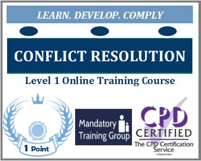 Conflict Resolution Training - Level 1 Online CPD Accredited Course - The Mandatory Training Group UK -