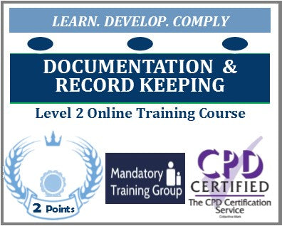 Documentation and Record Keeping Training - Level 2 Online CPD Accredited Course - The Mandatory Training Group UK -