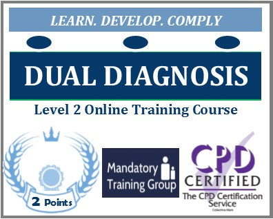 Dual Diagnosis Training - Level 2 Online CPD Accredited Course  - The Mandatory Training Group UK -