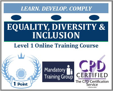 Equality, Diversity and Inclusion Training - Level 1 Online CPD Accredited Course - The Mandatory Training Group UK -