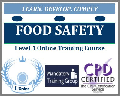Food Safety Training - Level 1 Online CPD Accredited Course - The Mandatory Training Group UK -