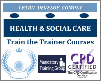 Health & Social Care Train the Trainer Courses & Qualifications - Train the Trainer Courses for Healthcare & Adult Social Care Providers - UK Accredited Healthcare Train the Trainer Training Providers - The Mandatory Training Group UK -